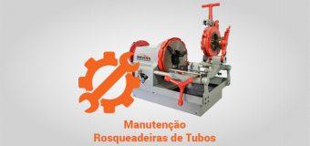 Manutenção – Rosqueadeiras de Tubos
