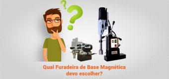 Qual Furadeira de Base Magnética devo escolher?